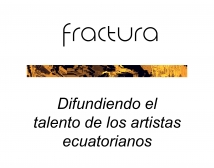 Difundiendo artistas con FRACTURA