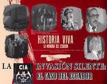 HISTORIA VIVA: La Invasión Silente -CIA- El Caso del Ecuador
